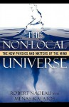 The Non-Local Universe: The New Physics and Matters of the Mind - Robert Nadeau, Minas C. Kafatos