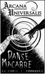 Arcana Universalis: Danse Macabre - Chris J. Randolph