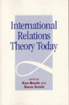 International Relations Theory Today - Ken Booth, Steven Smith