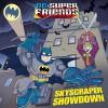 Skyscraper Showdown (DC Super Friends) - Billy Wrecks, Dan Schoening