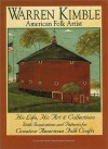 Warren Kimble American Folk Artist: His Life, His Art & Collections With Inspirations And Patterns For Creative American Folk Crafts (Signature Artist) (Signature Artist Series From Landauer) - Warren Kimble