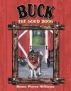 Buck the Good Doog - Renee Pierce Williams