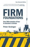 Firm Foundations: Over 200 Examples of How to Structure a Sermon - Peter Grainger