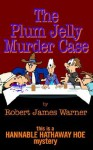 The Plum Jelly Murder Case - Robert Warner