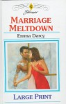 Marriage Meltdown - Emma Darcy