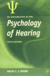 An Introduction to the Psychology of Hearing, 5th Edition - Brian C.J. Moore