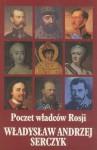 Poczet władców Rosji : (Romanowowie) - Władysław Andrzej Serczyk