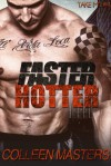 Faster Hotter - Colleen Masters