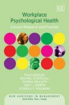 Workplace Psychological Health: Current Research And Practice (New Horizons In Management) - Paula Brough, Cary L. Cooper, Steven A.Y. Poelmans, Michael O'driscoll, Thomas Kalliath