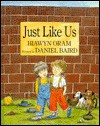 Just Like Us - Hiawyn Oram, Daniel Baird