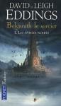 Belgarath le Sorcier, Tome 1: Les années noires (Poche) - David Eddings, Leigh Eddings