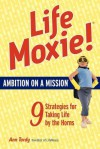 Lifemoxie! Ambition on a Mission - Ann Tardy