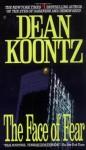 The Face of Fear - Dean R. Koontz