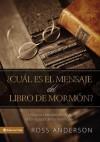 Cual Es El Mensaje del Libro de Mormon?: Una Guia Cristiana y Breve Al Libro Sagrado de Los Mormones - Anonymous, Ross Anderson