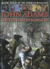 John Adams and the Boston Massacre - Gary Jeffrey