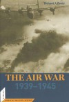 The Air War: 1939 - 1945 - Richard Overy