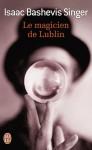 Le magicien de Lublin - Isaac Bashevis Singer