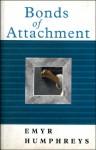 Bonds of Attachment - Emyr Humphreys