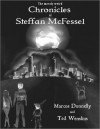 The Mostly Weird Chronicles of Steffan McFessel - Marcos Donnelly, Ted Wenskus