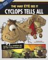 Cyclops Tells All: The Way Eye See It - Nancy Loewen, Ryan Pentney