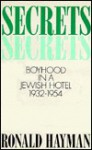 Secrets: Boyhood in a Jewish Hotel - Ronald Hayman