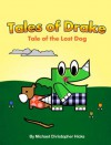 Tales of Drake: Tale of the Lost Dog - Michael Hicks