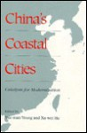 China's Coastal Cities: Catalysts for Modernization - Yue-Man Yeung