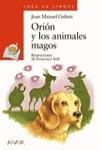 Orión y los animales magos - Joan Manuel Gisbert, Francisco Sole