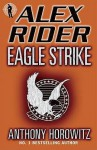 Eagle Strike (Alex Rider 4) - Anthony Horowitz