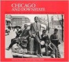 Chicago and Downstate: Illinois as Seen by the Farm Security Administration Photographers, 1936-1943 - Robert L. Reid