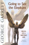 Going to See the Elephant: Pieces of a Writing Life - George P. Garrett