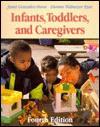Infants, Toddlers, and Caregiver - Janet Gonzalez-Mena, Dianne Widmeyer Eyer