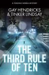 The Third Rule of Ten: A Tenzing Norbu Mystery - Gay Hendricks, Tinker Lindsay