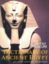 The British Museum Dictionary of Ancient Egypt - Ian Shaw, Paul T. Nicholson, British Museum Staff