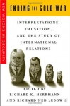 Ending the Cold War: Interpretations, Causation, and the Study of International Relations (New Visions in Security) - Richard Ned Lebow, Richard K. Herrmann