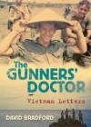 The Gunners' Doctor: Vietnam Letters - David Bradford