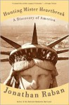 Hunting Mister Heartbreak: A Discovery of America (Vintage Departures Edition) - Jonathan Raban