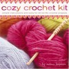 Cozy Crochet Kit: Simple Instructions and Tools for 25 Terrific Crochet Projects - Melissa Leapman, France Ruffenach