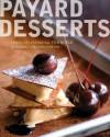 Payard Desserts - François Payard, Tish Boyle