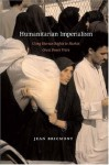 Humanitarian Imperialism: Using Human Rights to Sell War - Jean Bricmont, Diana Johnstone