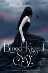 Blood-Kissed Sky - J.A. London