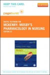 Mosby's Pharmacology in Nursing - Pageburst E-Book on Vitalsource (Retail Access Card) - Leda M. McKenry, Ed Tessier, Mary Ann Hogan