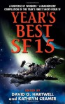 Year's Best SF 15 - David G. Hartwell, Kathryn Cramer, Vandana Singh, Robert Charles Wilson, Yoon Ha Lee, Bruce Sterling, Nancy Kress, Ian Creasey, Gwyneth Jones, Gene Wolfe, Marissa K. Lingen, Peter Watts, Paul Cornell, Sarah L. Edwards, Brian Stableford, Peter M. Ball, Alastair Reynolds, B