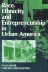 Race, Ethnicity, and Entrepreneurship in Urban America - Ivan Hubert Light