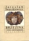Brzezina i inne opowiadania - Jarosław Iwaszkiewicz