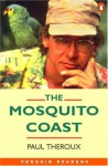 The Mosquito Coast (Penguin Readers: Level 4) - Robin A.H. Waterfield, Paul Theroux