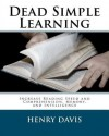 Dead Simple Learning: Increase Reading Speed and Comprehension, Memory, and Intelligence - Henry Davis, S.J.