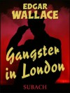 Gangster in London - Eckhard Henkel, Edgar Wallace, Ravi Ravendro