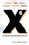 X6: A Novellanthology - Keith Stevenson, Margo Lanagan, Terry Dowling, Paul Haines, Cat Sparks, Trent Jamieson, Louise Katz