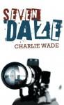 Seven Daze - Charlie Wade
